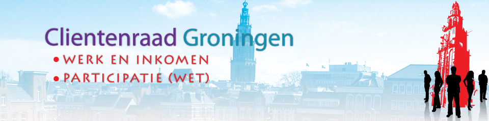 Cliëntenraad Participatie Werk en Inkomen Gemeente Groningen